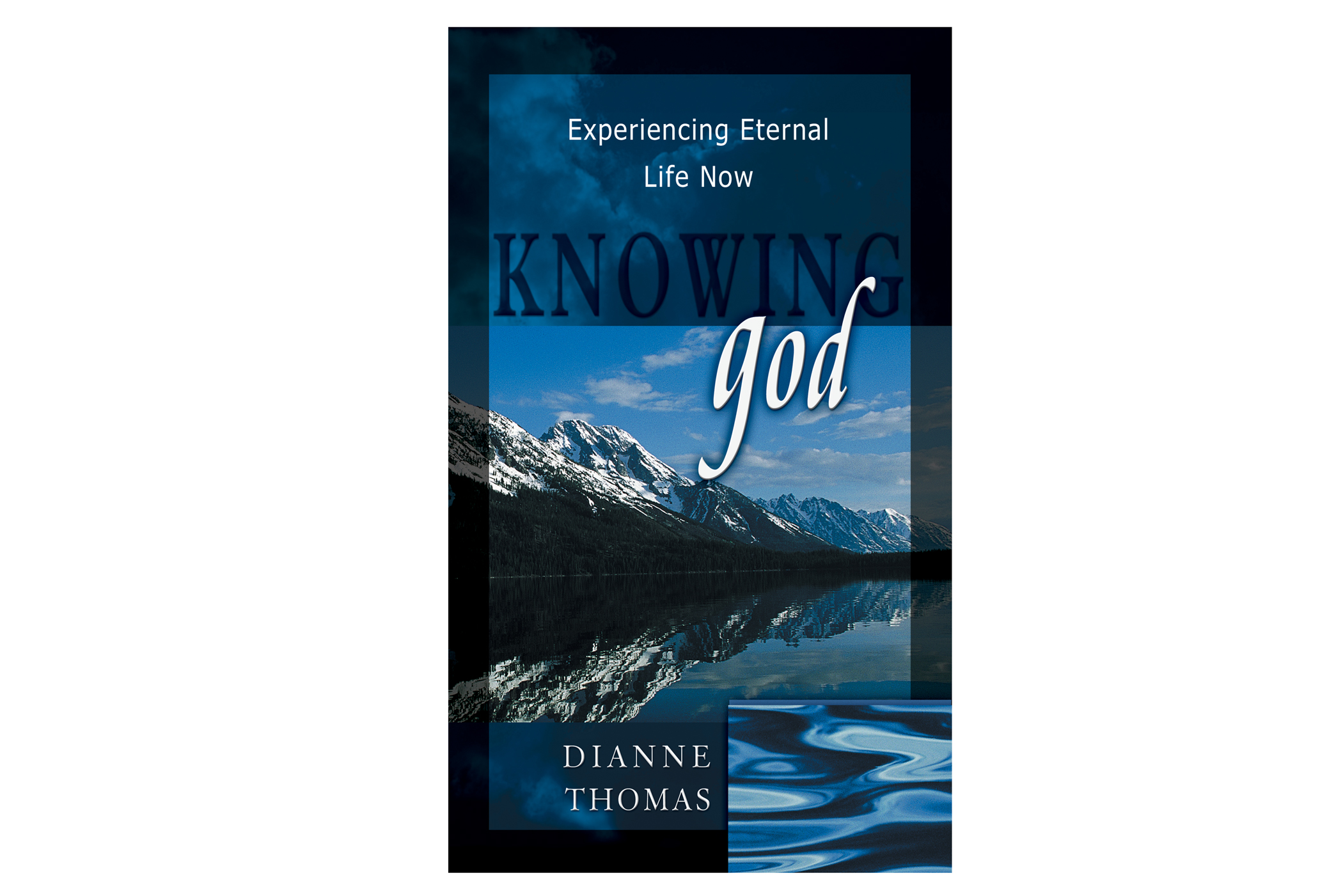 Knowing God: Developing an Intimate, Supernatural Relationship